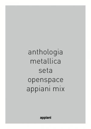 Anthologia, Metallica, Openspace, Seta e Mix